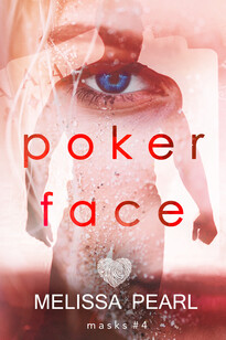 The Mask Series: Poker Face | Mystery Romance by Melissa Pearl Author